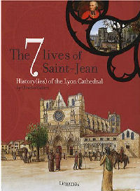 The 7 Lives of Saint-Jean : History(ies) of the Lyon Cathedral